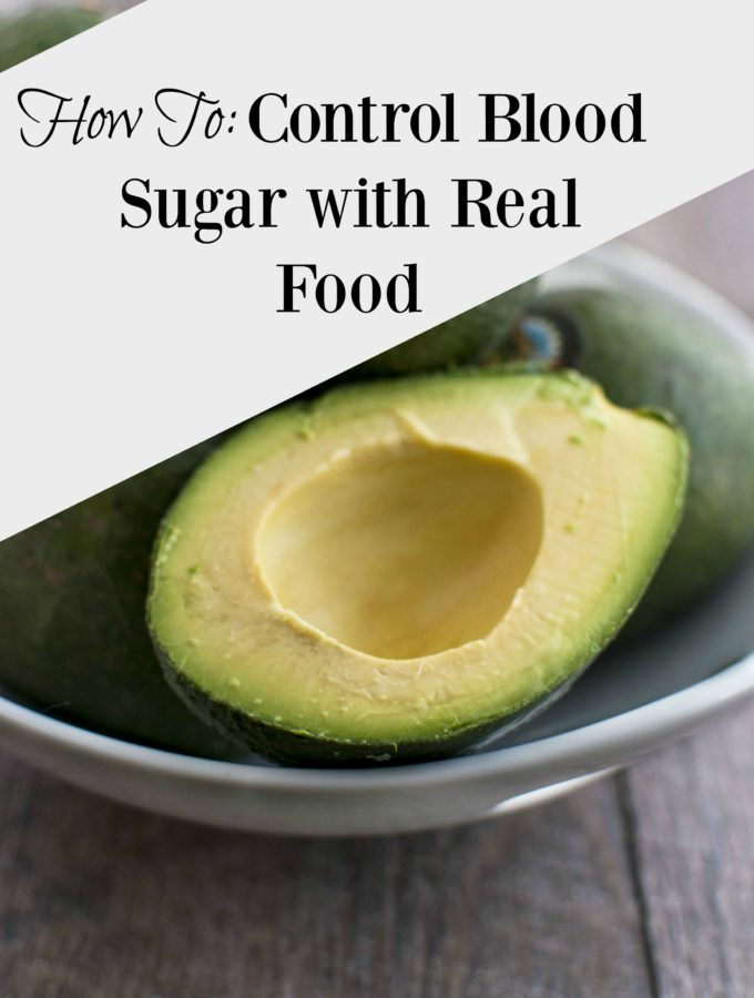 how-to-control-blood-sugar-with-real-food