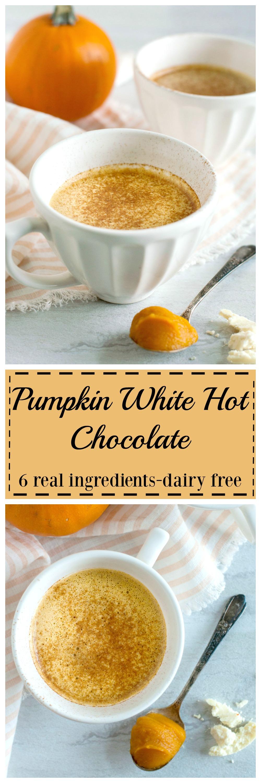 Pumpkin White Hot Chocolate (Dairy Free) - The Organic Dietitian